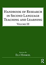 Handbook of Research in Second Language Teaching and Learning: Volume III (ESL & Applied Linguistics Professional Series)