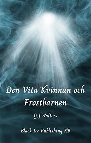 Den Vita Kvinnan och Frostbarnen (Swedish Edition)
