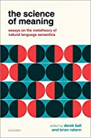 The Science of Meaning: Essays on the Metatheory of Natural Language Semantics