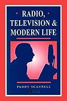 Radio Television and Modern Life