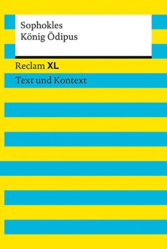 König Ödipus. Textausgabe mit Kommentar und Materialien: Reclam XL – Text und Kontext