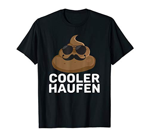 Lustiges Cooler Haufen Tshirt   Wortwitz Kackhaufen Kacke