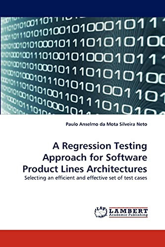 A Regression Testing Approach for Software Product Lines Architectures: Selecting an efficient and effective set of test cases