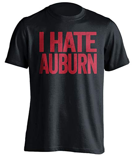 I Hate Auburn - Funny Smack Talk Shirt - Black and Red Version - Text Design - Black - XXL