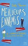 Meilleurs ennemis : Découvrez la nouvelle comédie romantique de Sally Thorne 'À moi... ou presque !': Une comédie romantique hilarante (&H)