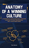 Anatomy of a Winning Culture: A Handbook to Help Directors Build a Pathway to High-Performance, Well-Structured Teams