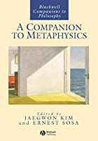 Companion To Metaphysics (Blackwell Companions to Philosophy Series)