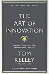 The Art Of Innovation: Lessons in Creativity from IDEO, America's Leading Design Firm by Tom Kelley (2016-03-17) Paperback Bunko