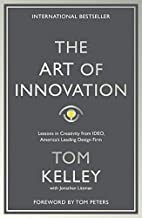 The Art Of Innovation: Lessons in Creativity from IDEO, America's Leading Design Firm by Tom Kelley (2016-03-17)