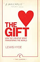The Gift: How the Creative Spirit Transforms the World (English Edition)