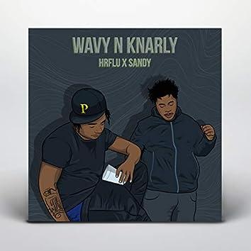 Wavy n knarly
