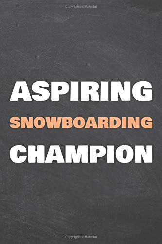 Compare Textbook Prices for Aspiring Snowboarding Champion: Notebook - Office Equipment & Supplies - Funny Snowboarder Gift Idea for Christmas or Birthday  ISBN 9798675951093 by Hansen, Sophie
