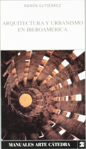 Arquitectura y urbanismo en Iberoamérica (Manuales Arte Cátedra)