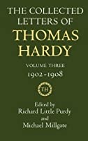 The Collected Letters of Thomas Hardy, Vol. 3: 1902-1908 by Thomas Hardy(1982-08-19)