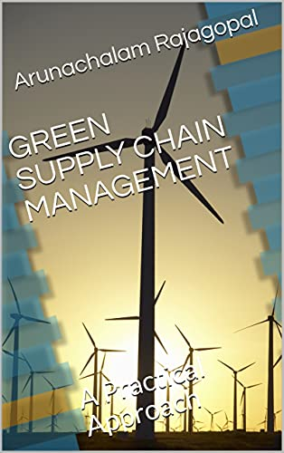GREEN SUPPLY CHAIN MANAGEMENT: A Practical Approach (English Edition)