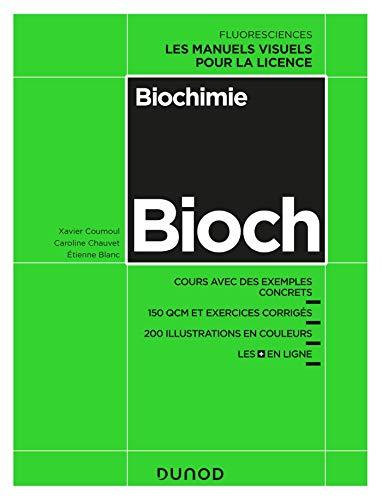 Biochimie - Cours avec exemples concrets, QCM, exercices corrigés: Cours avec exemples concrets,...