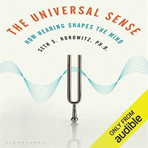 The Universal Sense Audiobook By Seth S. Horowitz PhD cover art