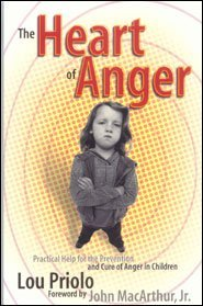 The Heart of Anger: Practical Help for the Prevention and Cure of Anger in Chldren by Lou Priolo (2015-05-16)