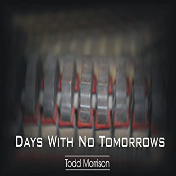 Days With No Tomorrows