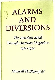 Alarms and Diversions: The American Mind Through American Magazines 1900-1914