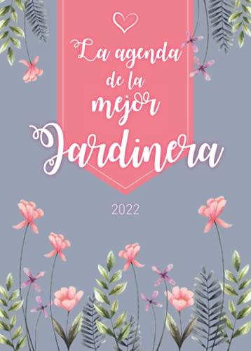 La agenda de la mejor Jardinera: Planificador semanal personalizado | Nueva edición | De septiembre de 2021 a diciembre de 2022 | Formato A5 | 150 ... madre, abuela, hermana, tía, amiga, colega