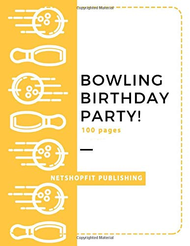 BOWLING BIRTHDAY PARTY!: 100 record personal progress  | bowlers game record keeper notebook players | personal bowling score notebook book | ... notebook | diary | tournament play players