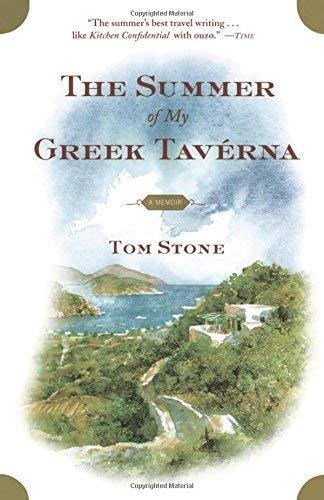 [The Summer of My Greek Taverna: A Memoir] [By: Stone, Tom] [June, 2003]