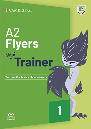 A2 Flyers Mini Trainer. Practice Tests with Audio...