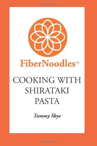 Fibernoodles Cooking with Shirataki Pasta (Volume 2)