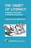 The Onset of Literacy: Cognitive Processes in Reading Acquisition (The MIT Press)