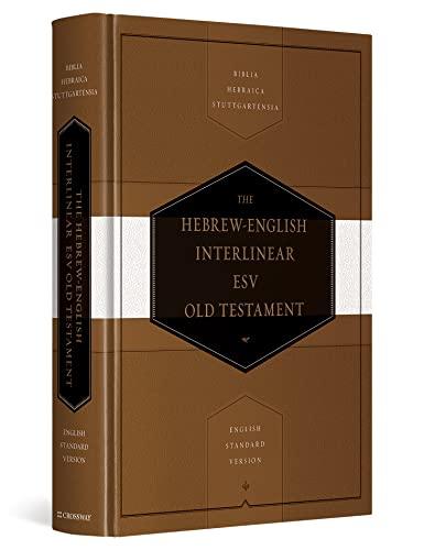 Compare Textbook Prices for Hebrew-English Interlinear ESV Old Testament: Biblia Hebraica Stuttgartensia BHS and English Standard Version ESV English and Hebrew Edition Bilingual Edition ISBN 9781433501135 by ESV Bibles