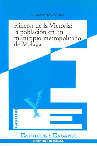 Rincón de la Victoria: la población de un municipio metropolitano en Málaga: 17 (Estudios y Ensayos)