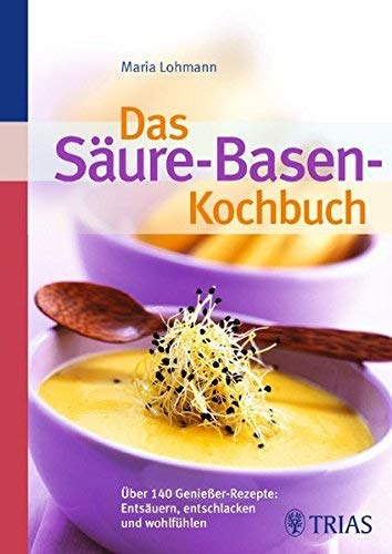 Das Säure-Basen Kochbuch by Imported by Yulo inc.(1905-07-06)