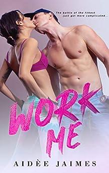 Work Me by [Aidèe Jaimes]