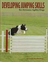 Developing Jumping Skills for Awesome Agility Dogs