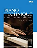 Piano Technique Book 1 - All Exercises in Practice Scales, Chords, Arpeggios - Primer & Level 1: This book contains all the Scales - Chords - Arpeggios ... student Primer & Level 1 (English Edition)
