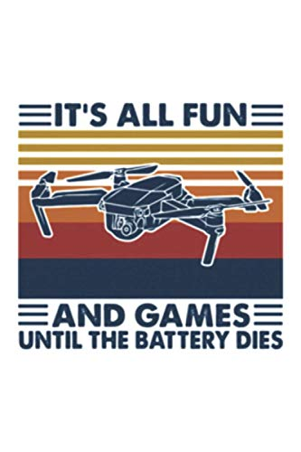 It's All Fun And Games Until The Battery Dies Flycam Vintage Journal 6x9 Inch 120 Pages.: 6x9 Inch 120 Pages.