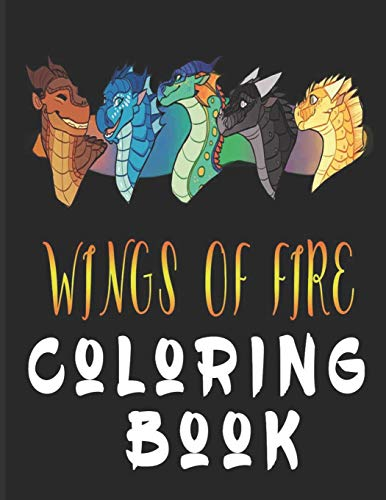 wings of fire coloring book: Wings Of Fire Dragons Coloring Book gift for Kids!