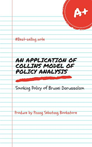 An Application of Collins Model of Policy Analysis.  : Smoking Policy of Brunei Darussalam. (English Edition)