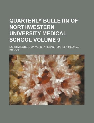 Quarterly Bulletin Of Northwestern University Medical School Volume 9