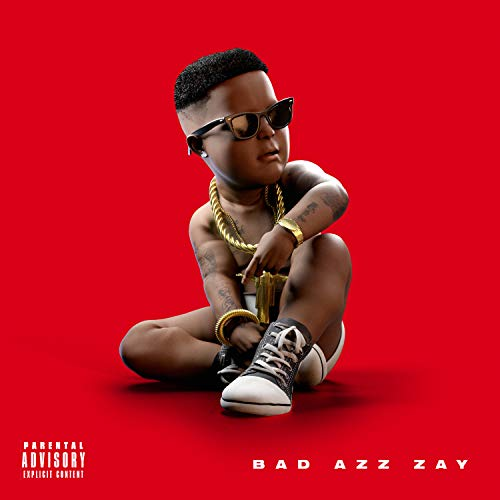 Bad Azz Zay [Explicit]