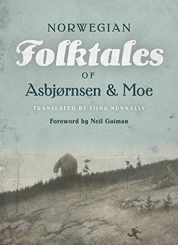 Compare Textbook Prices for The Complete and Original Norwegian Folktales of Asbjørnsen and Moe 1 Edition ISBN 9781517905682 by Asbjørnsen, Peter Christen,Moe, Jørgen,Nunnally, Tiina,Gaiman, Neil