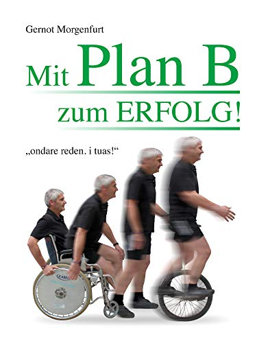 Mit Plan B zum Erfolg!: ondare reden. i tuas!