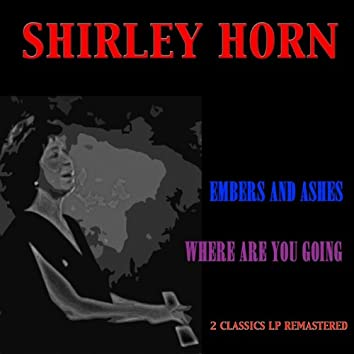 Embers and Ashes / Where Are You Going (2 Classics LP Remastered)