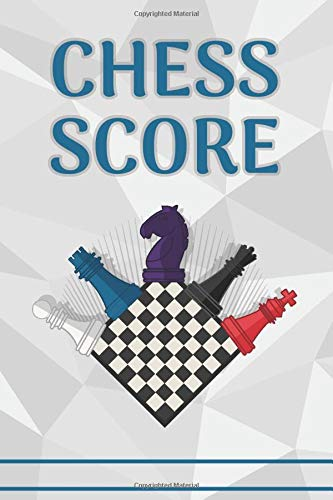 CHESS SCORE: 150 Chess Score Sheets | Chess Record Book | Chess Improvement Book | Gift for Chess Players I Move Recorder Log | Track Your Chess ... Analyse Your Strategies I 120 moves per sheet