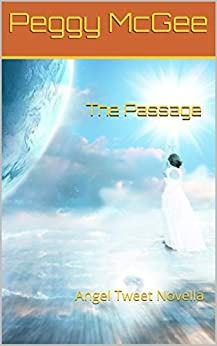 The Passage: Angel Tweet Novella by [Peggy McGee]
