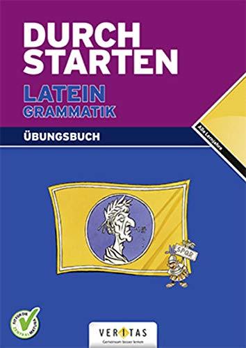 Durchstarten - Latein - Neubearbeitung - Alle Lernjahre: Grammatik - Dein Übungsbuch - Übungsbuch mit Lösungen