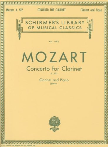 Mozart: Concerto for Clarinet, K. 622: For Clarinet and Piano (Schirmer s Library of Musical Classics)