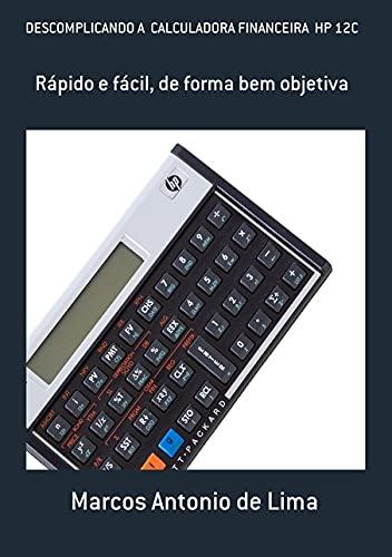 Descomplicando A Calculadora Financeira Hp 12C