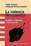La violencia filio-parental: Análisis, evaluación e intervención (Alianza Ensayo)